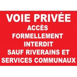 Propriété privée accès formellement interdit sauf riverains et services communaux