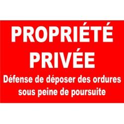 Propriété privée défense de déposer des ordures sous peine de poursuite