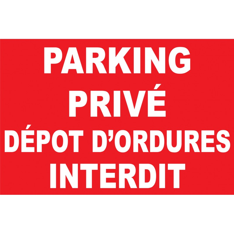 panneau parking priv d pot d 39 ordures interdit. Black Bedroom Furniture Sets. Home Design Ideas