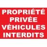"""Panneau """"Propriété privée véhicules interdits"""""""