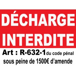 Décharge interdite sous peine de 1500€ d'amende