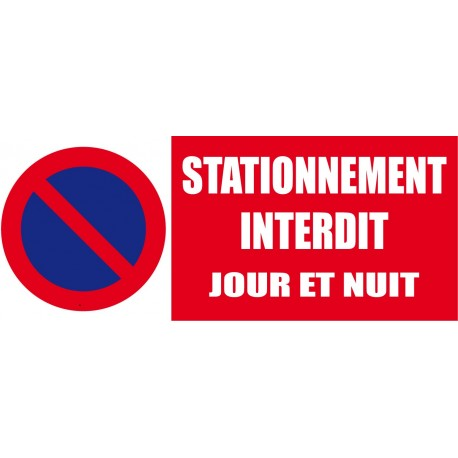 Panneau signalétique Stationnement interdit jour et nuit