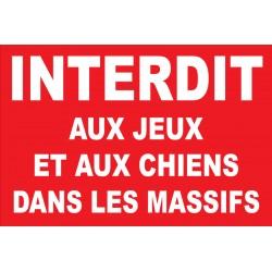 """Panneau """"Interdit aux jeux et aux chiens dans les massifs"""""""