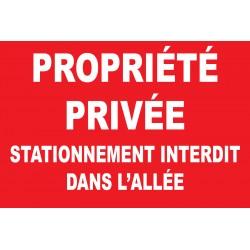 Propriété privée stationnement interdit dans l'allée