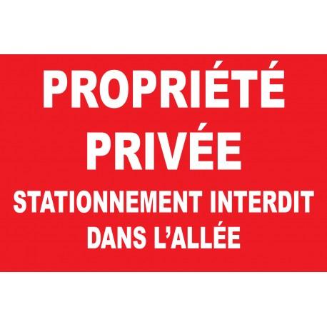 Propriété privée stationnement interdit dans l'alée