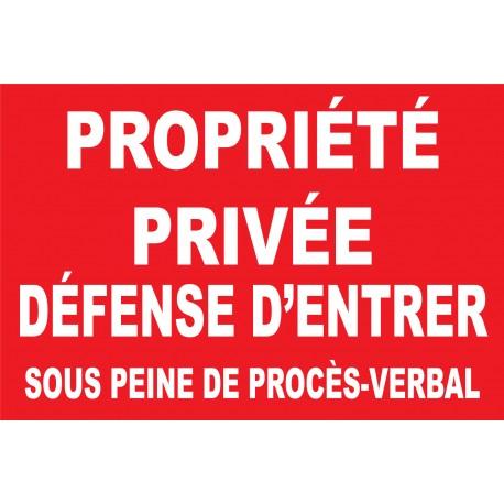 Propriété privée défense d'entrer sous peine de procès-verbal