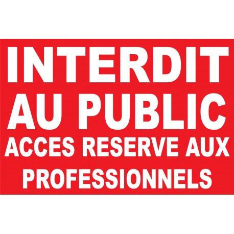 Interdit au public accès réservé aux professionnels