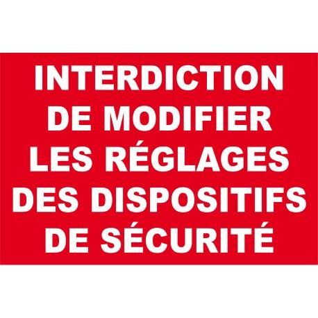 interdiction de modifier les réglages des dispositifs de securite