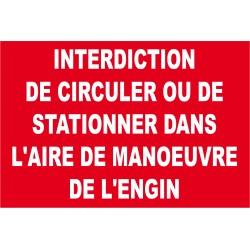 interdiction de circuler ou de stationner dans l'aire de manoeuvre de l'engin