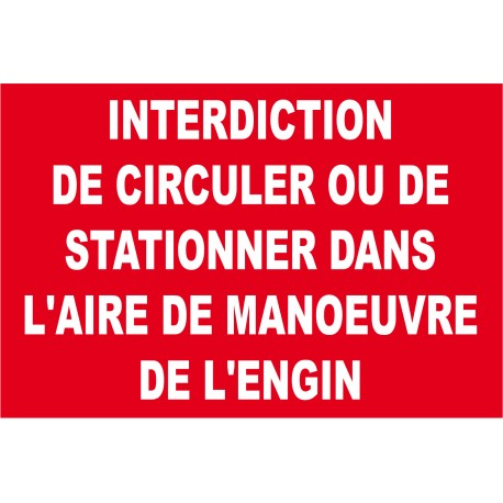 panneau interdiction de circuler ou de stationner dans l 39 aire de manoeuvre de l 39 engin. Black Bedroom Furniture Sets. Home Design Ideas
