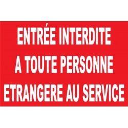 Entrée interdite à toute personne étrangère au service