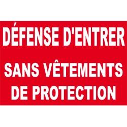 Défense d'entrer sans vêtements de protection