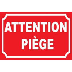 Attention piège