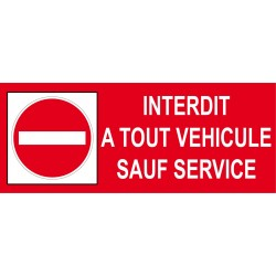 Interdit à tout véhicule sauf service 500x200mm