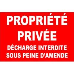 Propriété privée décharge interdite sous peine d'amende