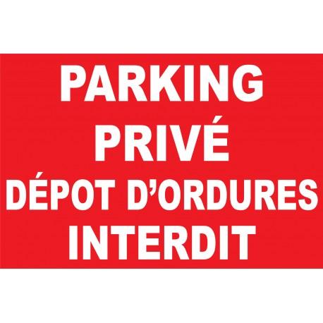 """Panneau """"Parking privé dépot d'ordures interdit"""""""