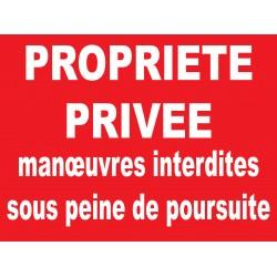Panneau propriété privée manoeuvres interdites sous peine de poursuite