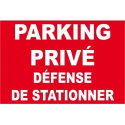 """Panneau """"Parking privé défense de stationner"""""""