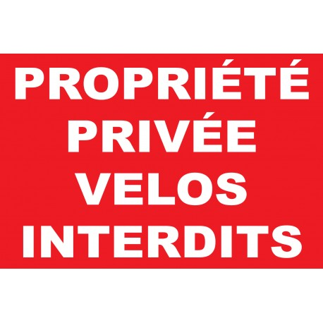 """Panneau """"Propriété privée vélos interdits"""""""