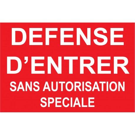 """Panneau """"Défense d'entrer sans autorisation spéciale"""""""
