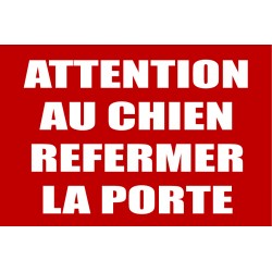 "Panneau ""Attention au chien refermer la porte"""