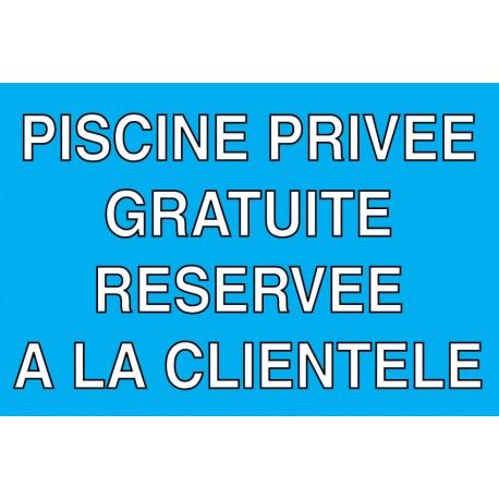 """Panneau """"Piscine privée gratuite réservée à la clientèle"""""""