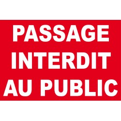 """Panneaux """"Passage interdit au public"""""""
