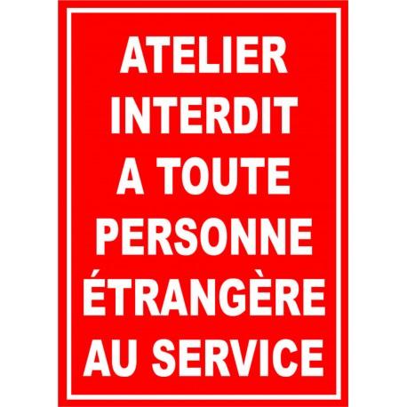 Atelier interdit à toute personnes étrangère au service