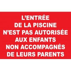 L'entrée de la piscine n'est pas autoriser aux enfants non accompagnés de leurs parents