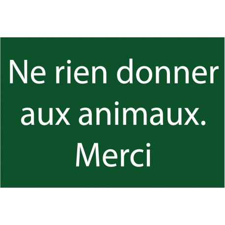 """Panneaux """"Ne rien donner aux animaux"""""""