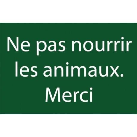 """Panneaux """"Ne pas nourrir les animaux merci"""""""