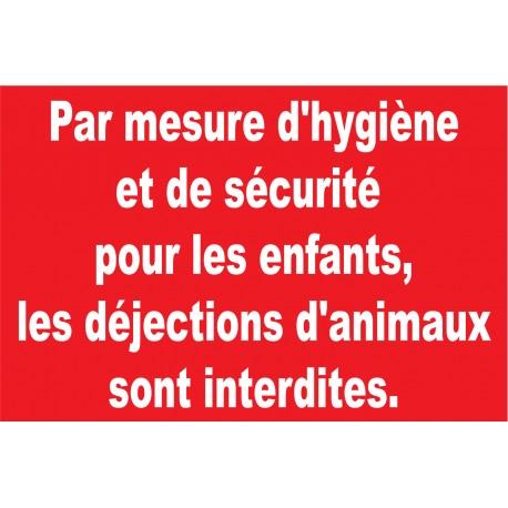 """Panneaux """"Par mesure d'hygiène et de sécurité pour les enfants, les déjections d'animaux sont interdites."""""""