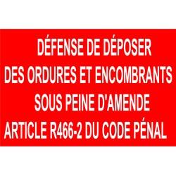 Défense de déposer des ordures et encombrants sous peine d'amende article r466-2 du code pénal