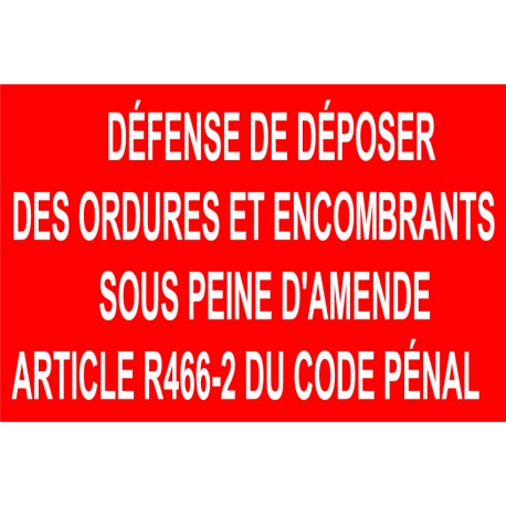 panneau d fense de d poser des ordures et encombrants sous peine d 39 amende article r466 2 du code. Black Bedroom Furniture Sets. Home Design Ideas