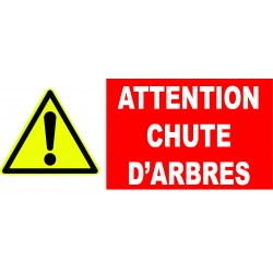 "Panneau danger ""Attention chute d'arbres"""