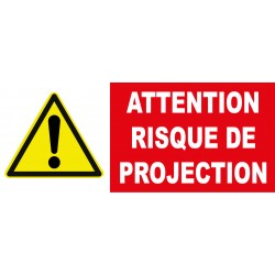 "Panneau danger ""Attention risque de projection"""