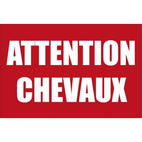 Attention au chevaux