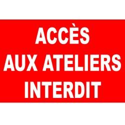 Panneau accès aux ateliers interdit