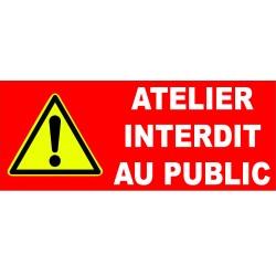 Panneau danger atelier interdit au public