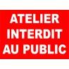 """Panneau """"Atelier interdit au public"""""""