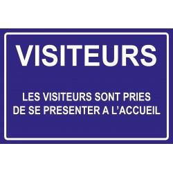 Les visiteurs sont pries de se présenter a l'accueil