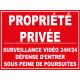 Panneau proprièté privée Surveillance 24h/24, défense d'entrer sous Peine de Poursuite