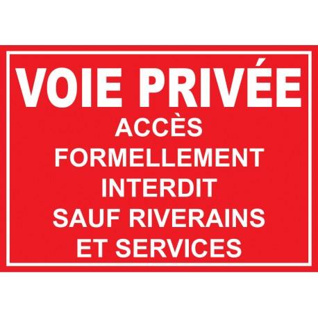 Voie privée accès formellement interdit sauf riverains et services