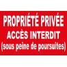Panneau propriété privée accès Interdit sous peine de poursuite