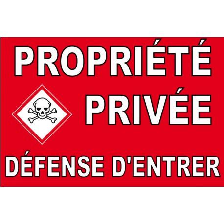 Panneau propriété privée défense d'entrer avec pictogramme danger de mort