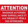 Attention baignade autorisée sans surveillance aux risques et périls des intéressés