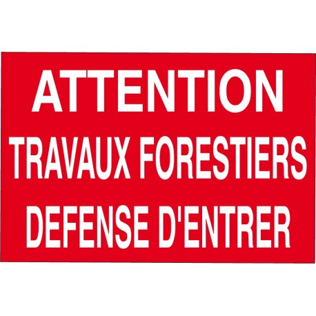 Attention travaux forestiers défense d'entrer