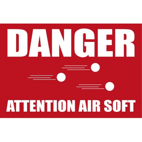 Panneau attention danger air soft