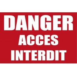 """Panneau signalétique """"Danger accés interdit"""""""