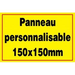 Panneau signalétique personnalisé 150x150mm